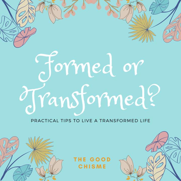 Formed or Transformed?